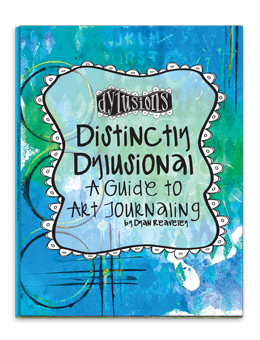 Dylusions - Distinctly Dylusional: A Guide to Art Journaling Signed Copy