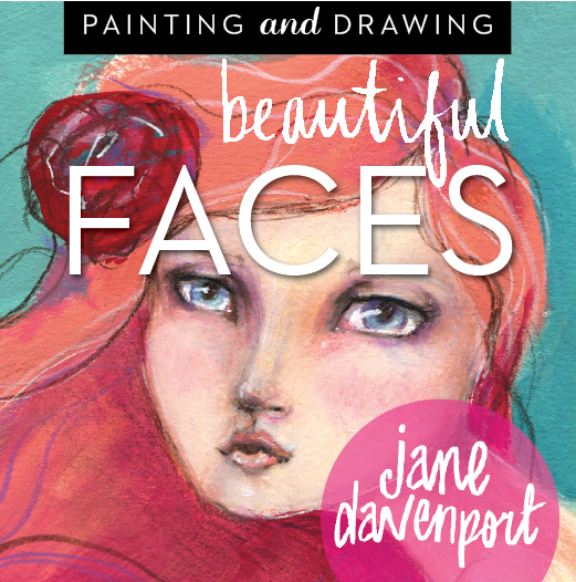 Jane Davenport - Beautiful Faces - A Mixed Media Portrait  Workshop